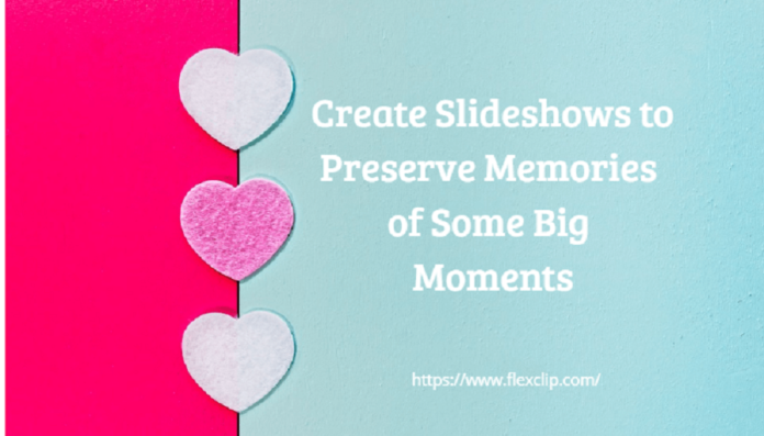 Create Slideshows to Preserve Memories of Some Big Moments with FlexClip
