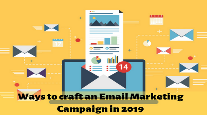 Ways to craft an Email Marketing Campaign in 2019