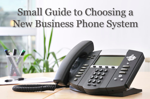 Small Guide to Choosing a New Business Phone System