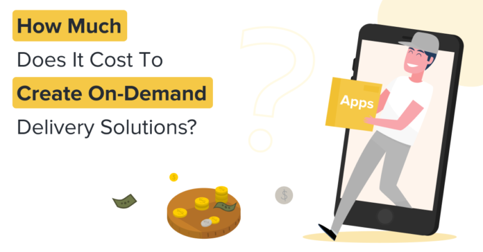 How-Much-Does-It-Cost-to-Create-On-Demand-Delivery-Solutions_
